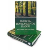 American Environmental Leaders - From Colonial Time to the Present