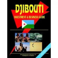 Djibouti Investment and Business Guide - Current Year Edition