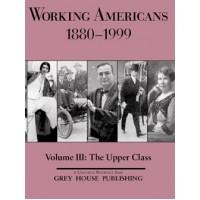 Working Americans 1880-1999 Volume III: The Upper  Class