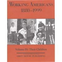Working Americans 1880-1999 Volume IV: Their Children