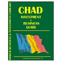 Chad Investment and Business Guide - Current Year Edition